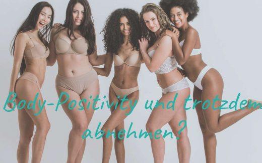 Body-Positivity und trotzdem abnehmen?